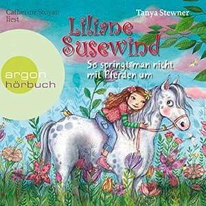 So springt man nicht mit Pferden um (Liliane Susewind 5) Hörbuch