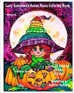 amazoncom lacy sunshines hocus pocus coloring book whimsical magical witches halloween and more volume 42 heather valentin lacy sunshine coloring