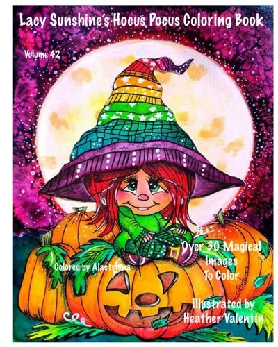 Lacy Sunshine's Hocus Pocus Coloring Book: Whimsical Magical Witches Halloween and More Volume 42 Heather Valentin (Lacy Sunshine Coloring Books)]()