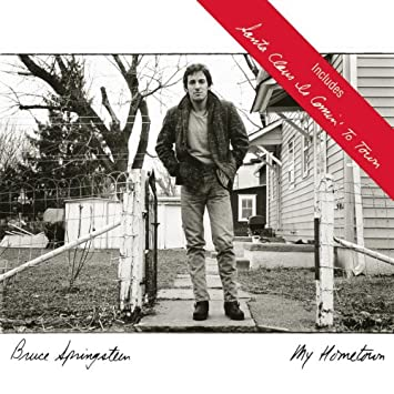 santa claus is coming to town my hometown - Bruce Springsteen Christmas Album