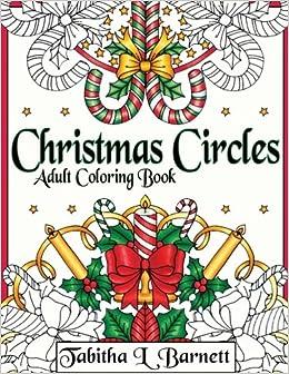 amazoncom christmas circles adult mandala christmas coloring book 9781979637619 tabitha l barnett books