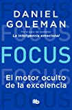 Focus: el motor oculto de la excelencia