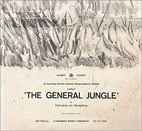 Late Summer 1971 The General Jungle or Carrying on Sculpting Gilbert /& George