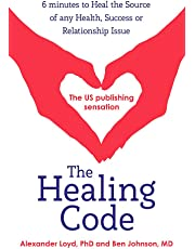 The Healing Code: 6 minutes to heal the source of your health, success or relationship issue