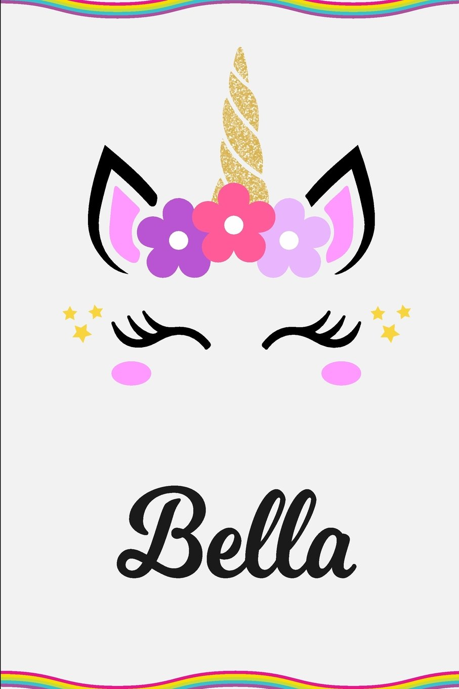 Read Online Bella: Personalized Unicorn Journal Gift  6 x 9 Sized, 100 Pages  Custom Unicorn Journal  Personalized Notebook  Custom Name Notebook  Bespoke Journal  Journals to Write In for Girls pdf epub