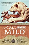 img - for The Call of the Mild: Misadventures in Africa, Hollywood, and Other Wild Places book / textbook / text book