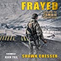 Frayed: Surviving the Zombie Apocalypse, Book 9 Audiobook by Shawn Chesser Narrated by Adam Paul