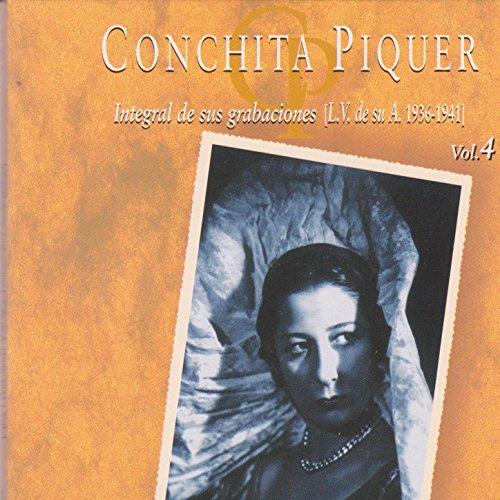 Conchita Piquer Integral de Sus Grabaciones (L.V. De Su A. 1936 - 1941) Vol. 4