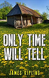 Only Time Will Tell by James Kipling ebook deal