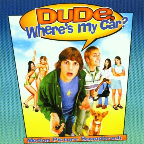 Dude, Where's My Car? (2000 Film)
