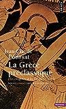 La Grèce préclassique. Des origines à la fin du VIe siècle