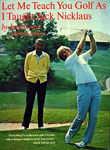 Let Me Teach You Golf As I Taught Jack Nicklaus (Let Me Teach Golf as Taught Jn -