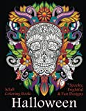 Adult Coloring Book: Halloween: Spooky, Frightful & Fun Designs