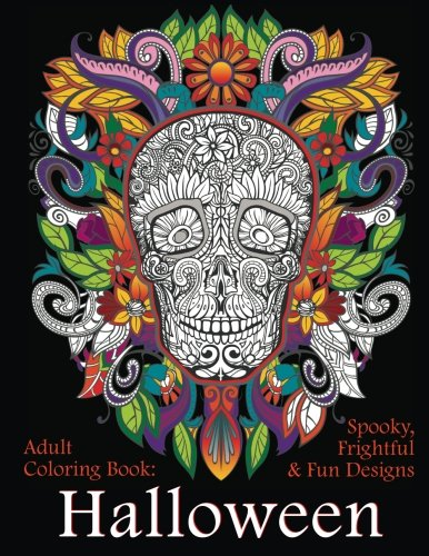 Adult Coloring Book: Halloween: Spooky, Frightful & Fun (Halloween Crafts For Adults)
