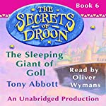 The Sleeping Giant of Goll: The Secrets of Droon, Book 6 | Tony Abbott