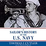 A Sailor's History of the U.S. Navy | Thomas J. Cutler