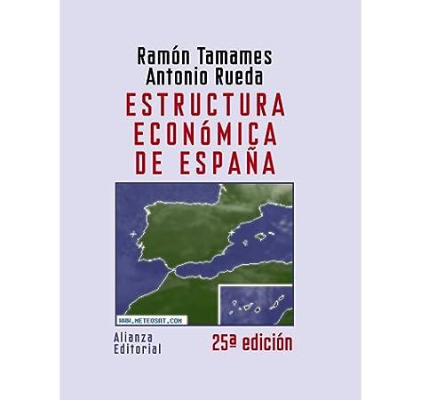 Estructura económica de España El Libro Universitario - Manuales: Amazon.es: Tamames, Ramón, Rueda, Antonio: Libros