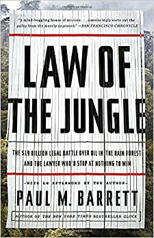 Book Law of the Jungle: The $19 Billion Legal Battle Over Oil in the Rain Forest and the Lawyer Who'd Stop at Nothing to Win