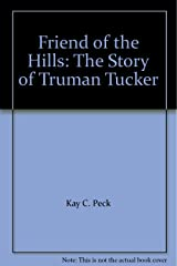 Friend of the Hills: The Story of Truman Tucker Paperback