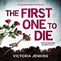 The First One to Die: Detectives King and Lane, Book 2 Audiobook by Victoria Jenkins Narrated by Katie Villa