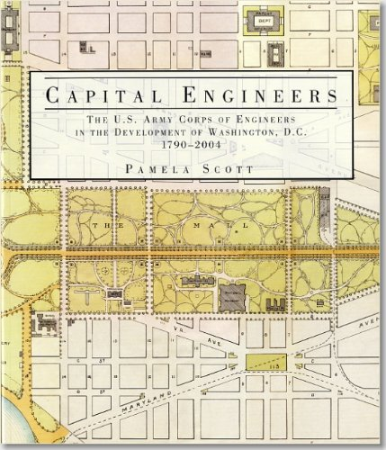 Capital Engineers: The U.S. Army Corps of Engineers in the Development of Washington, D.C., 1790-2004 by Ofc of History, US Army Corps of Engineers