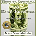 How to Survive a Home Purchase | Annie Acorn,Patrick Lee