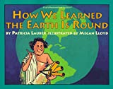 How We Learned the Earth Is Round, Patricia Lauber, 0064451097