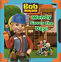 bob the builder wendy saves the day elizabeth milton