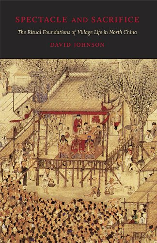 - Spectacle and Sacrifice: The Ritual Foundations of Village Life in North China (Harvard East Asian Monographs)