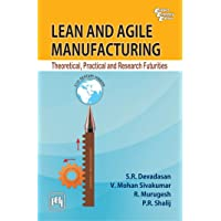 Lean and Agile Manufacturing: Theoretical, Practical and Research Futurities