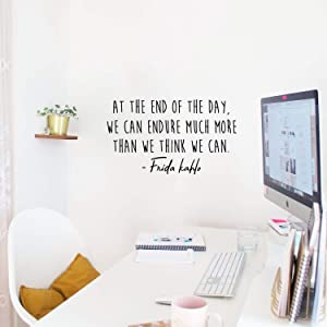 """Vinyl Wall Art Decal - at The End of The Day We Can Endure More Than We Think - Frida Kahlo - 14.5"""" x 25"""" - Cute Inspirational Positive Quote Sticker for Living Room Playroom Office Classroom Decor"""