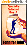 Specially Selected Boy 2:  A Quirky, Offbeat, Addictive Femdom Erotic Fantasy