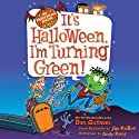 It's Halloween, I'm Turning Green!: My Weird School  Audiobook by Jim Paillot, Dan Gutman Narrated by Andy Paris