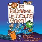It's Halloween, I'm Turning Green!: My Weird School | Dan Gutman,Jim Paillot