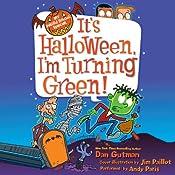 It's Halloween, I'm Turning Green!: My Weird School | Dan Gutman, Jim Paillot