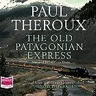 The Old Patagonian Express Hörbuch von Paul Theroux Gesprochen von: Norman Dietz