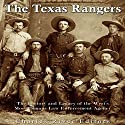 The Texas Rangers: The History and Legacy of the West's Most Famous Law Enforcement Agency Audiobook by  Charles River Editors Narrated by Scott Clem