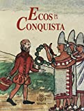 img - for Ecos De LA Conquista/Echos of the Conquest (Spanish Edition) book / textbook / text book