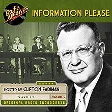 Information Please, Volume 2 Radio/TV Program by Dan Golenpaul Narrated by Clifton Fadiman