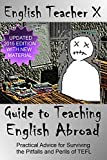English Teacher X Guide To Teaching English Abroad (ETX Classroom Guides That Don't Suck Book 1)