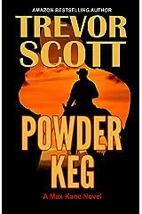 Powder Keg (Max Kane Series Book 6) Kindle Edition