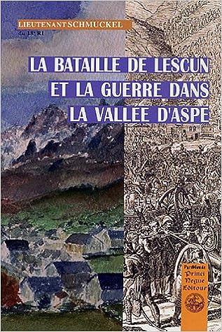 Livres gratuits en ligne La bataille de Lescun et la guerre dans la vallée d'Aspe epub pdf