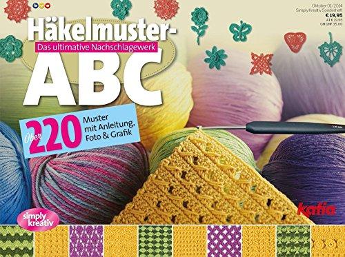 simply kreativ / Häkelmuster-ABC: Das ultimative Nachschlagewerk ...