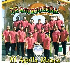 Banda la quimiche a el aguila blanca music for Blanca romero grupo musical
