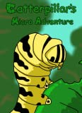 Caterpillar's Micro Adventure [Download]