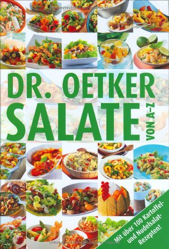 Dr. Oetker Salate von A - Z: Mit über 100 Kartoffel- und Nudelsalatrezepten!