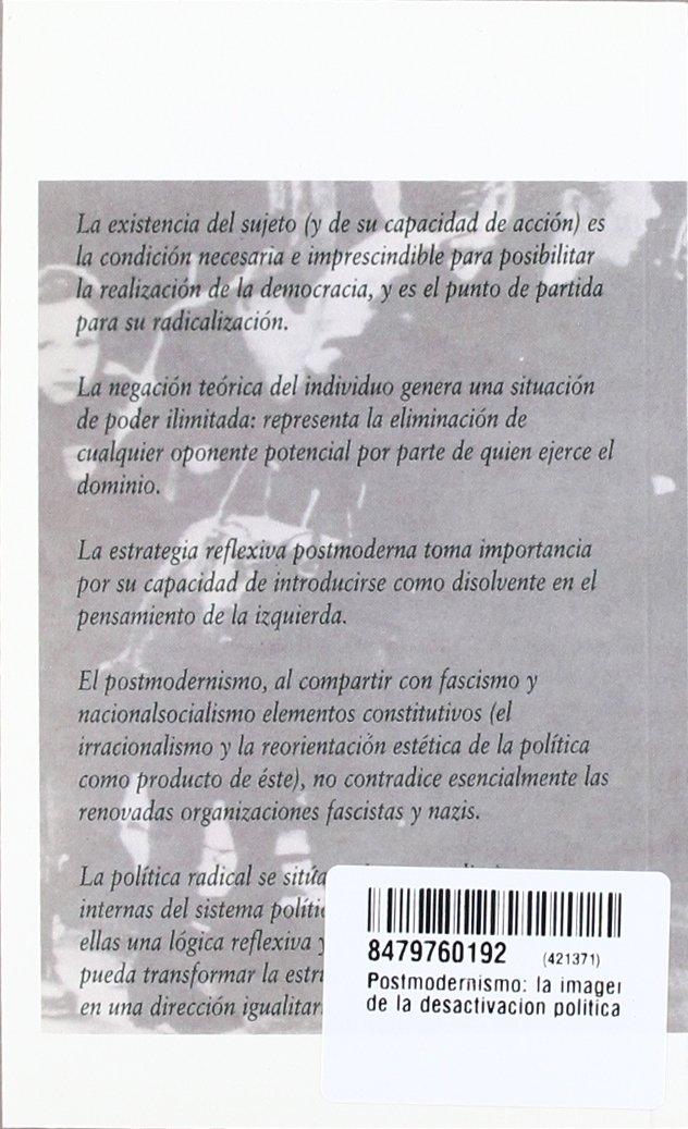 Postmodernismo : la imagen radical de la desactivación política: 9788479760199: Amazon.com: Books
