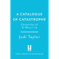 A Catalogue of Catastrophe: Chronicles of St Mary's 13 (Chronicles of St. Mary's)