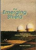 The Emerging Shield, Kenneth Schaffel, 0912799617