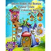 Sherri Baldy My-Besties Flower Town Adult Coloring Book